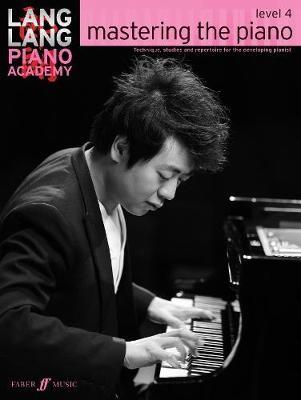 Lang Lang Piano Academy: mastering the piano level 4 -