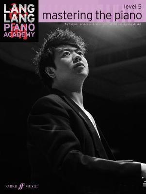 Lang Lang Piano Academy: mastering the piano level 5 -