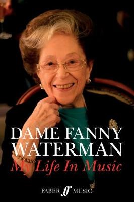 Dame Fanny Waterman: My Life in Music -