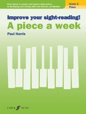 Improve your sight-reading! A piece a week Piano Grade 2 -