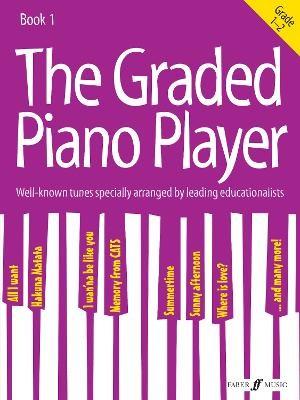 The Graded Piano Player: Grade 1-2 -