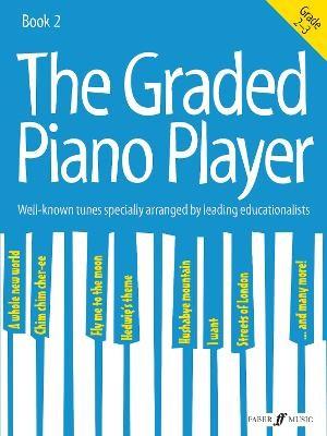The Graded Piano Player: Grade 2-3 -