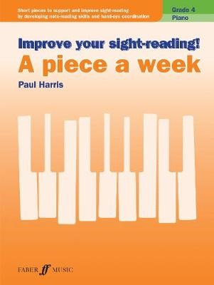 Improve your sight-reading! A Piece a Week Piano Grade 4 -