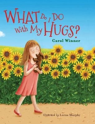 What Do I Do With My Hugs? -