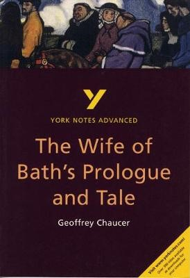 The Wife of Bath's Prologue and Tale: York Notes Advanced -