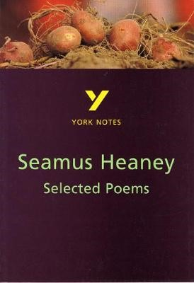 Selected Poems of Seamus Heaney: York Notes for GCSE -