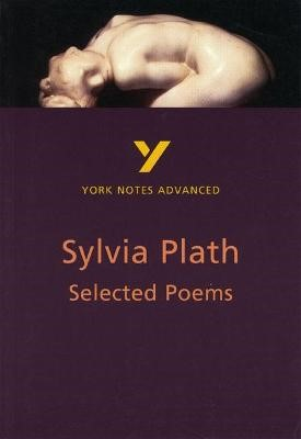 Selected Poems of Sylvia Plath: York Notes Advanced -