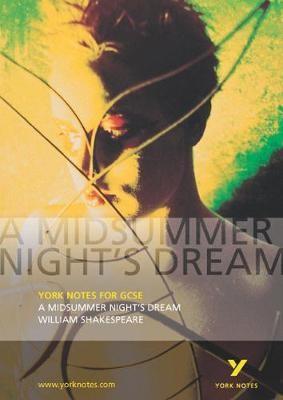 A Midsummer Night's Dream: York Notes for GCSE -