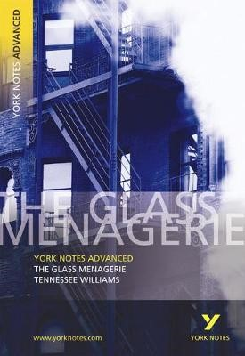 The Glass Menagerie: York Notes Advanced -