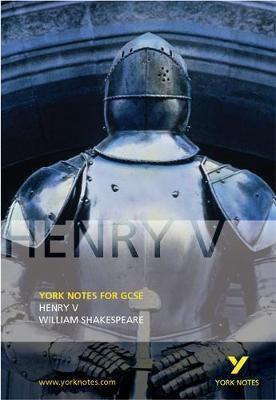 Henry V: York Notes for GCSE -