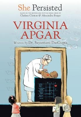 She Persisted: Virginia Apgar -