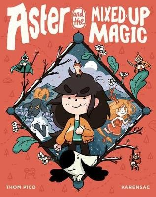 Aster and the Mixed-Up Magic -