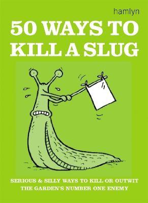 50 Ways to Kill a Slug -