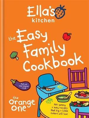 Ella's Kitchen: The Easy Family Cookbook -
