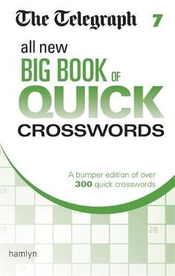 The Telegraph All New Big Book of Quick Crosswords 7 -