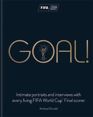 Goal!: Intimate portraits and interviews with every living FIFA World Cup (TM) Final scorer - pr_151930