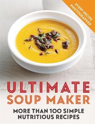 Ultimate Soup Maker -