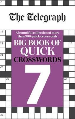 The Telegraph Big Book of Quick Crosswords 7 -