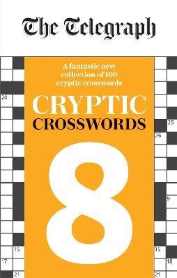 The Telegraph Cryptic Crosswords 8 -