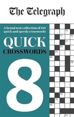 The Telegraph Quick Crosswords 8 -