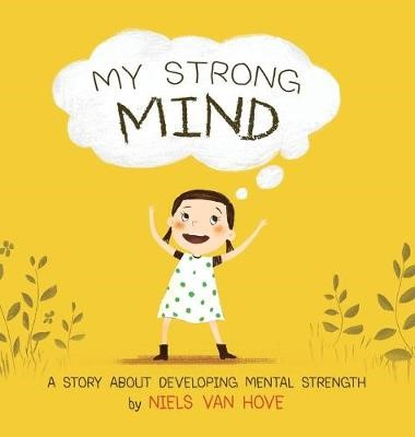 My Strong Mind a Story About Developing Mental Health -