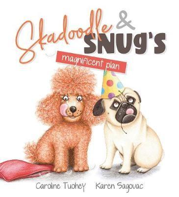 Skadoodle & Snug's Magnificent Plan -