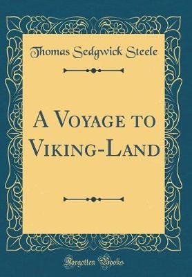 A Voyage to Viking-Land (Classic Reprint) - pr_20455
