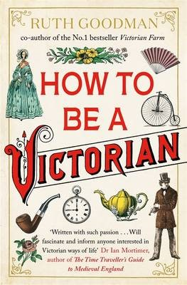 How to be a Victorian -