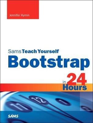 Bootstrap in 24 Hours, Sams Teach Yourself -