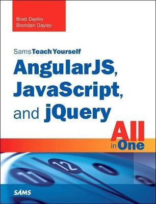 AngularJS, JavaScript, and jQuery All in One, Sams Teach Yourself -