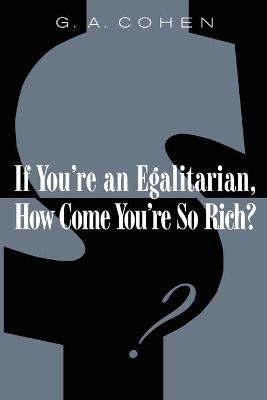 If You're an Egalitarian, How Come You're So Rich? -