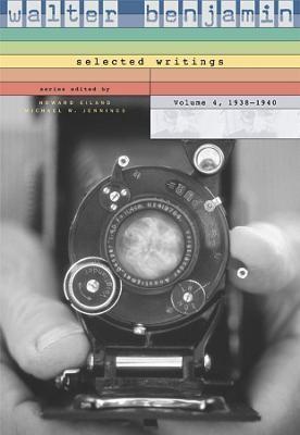 Walter Benjamin: Selected Writings, 4: 1938-1940 -