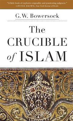The Crucible of Islam -