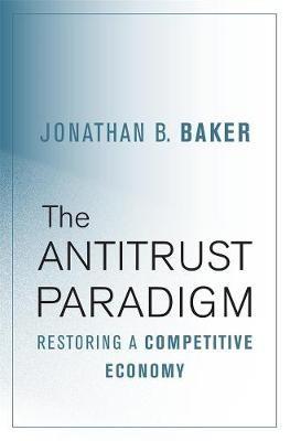 The Antitrust Paradigm -