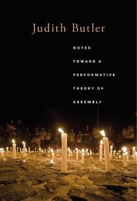 Notes Toward a Performative Theory of Assembly -
