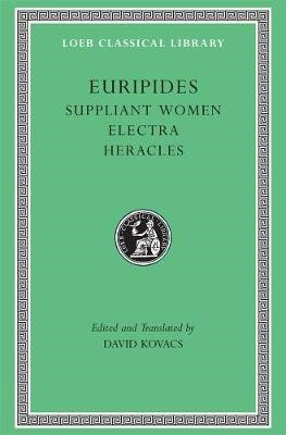 Suppliant Women. Electra. Heracles -