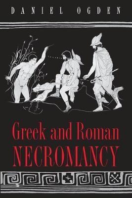 Greek and Roman Necromancy -