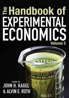 The Handbook of Experimental Economics, Volume 2 -