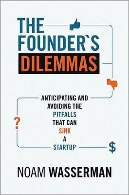 The Founder's Dilemmas -