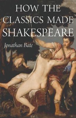 How the Classics Made Shakespeare -
