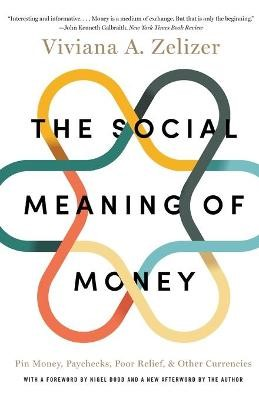 The Social Meaning of Money -