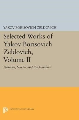 Selected Works of Yakov Borisovich Zeldovich, Volume II - pr_1749922