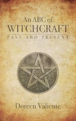 An ABC of Witchcraft Past and Present -