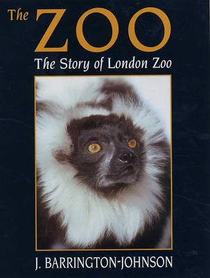 Zoo: the Story of London Zoo -