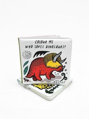 Colour Me: Who Loves Dinosaurs? -