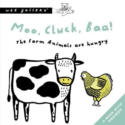 Moo, Cluck, Baa! The Farm Animals Are Hungry -