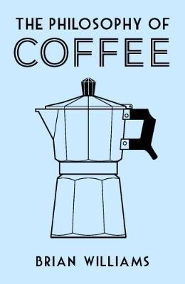 The Philosophy of Coffee -