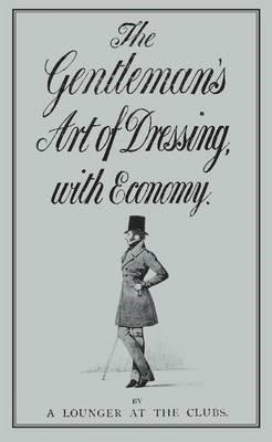 The Gentleman's Art of Dressing with Economy - pr_17165