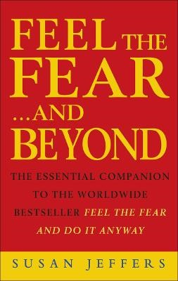 Feel The Fear & Beyond -