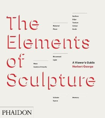 The Elements of Sculpture -